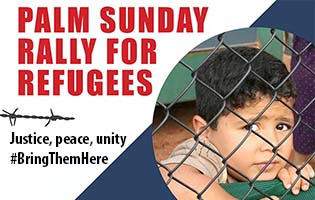 RALLY FOR REFUGEES ON PALM SUNDAY