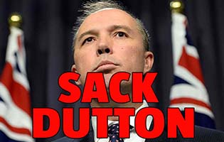 Sign our petition to sack Dutton
